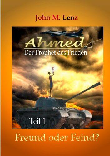 Ahmed - Der Prophet des Friedens