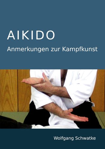 Aikido - Anmerkungen zur Kampfkunst