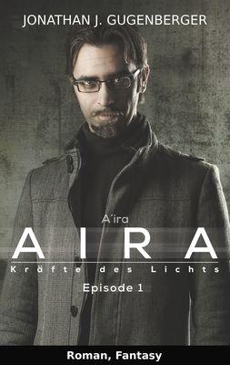 Aira - Kräfte des Lichts, Episode 1