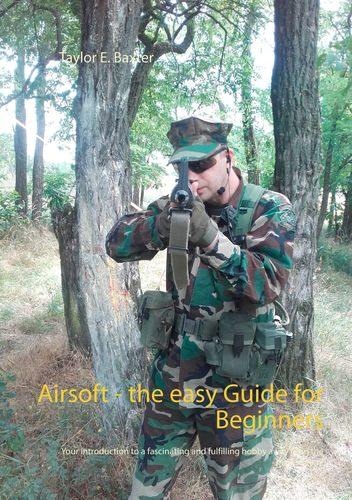Airsoft - the easy Guide for Beginners