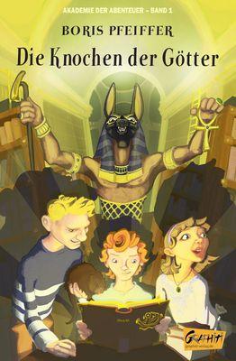 Akademie der Abenteuer - Band 1 - Die Knochen der Götter