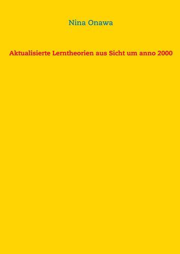 Aktualisierte Lerntheorien aus Sicht um anno 2000