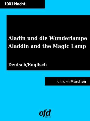 Aladin und die Wunderlampe - Aladdin and the Magic Lamp (Klassiker der ofd edition)