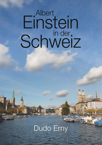Albert Einstein in der Schweiz