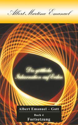 Albert-Martina Emanuel - Die göttliche Inkarnation auf Erden