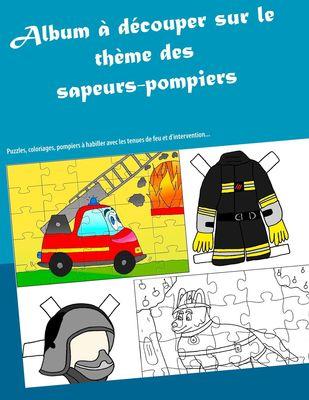 Album à découper sur le thème des sapeurs-pompiers