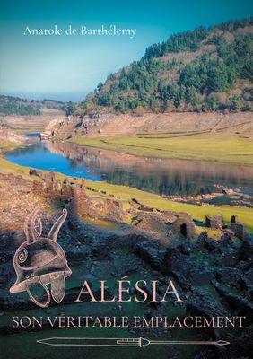 Alésia, son véritable emplacement