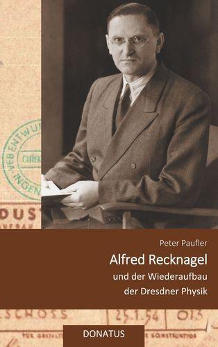 Alfred Recknagel und der Wiederaufbau der Dresdner Physik