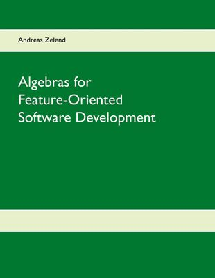 Algebras for Feature-Oriented Software Development