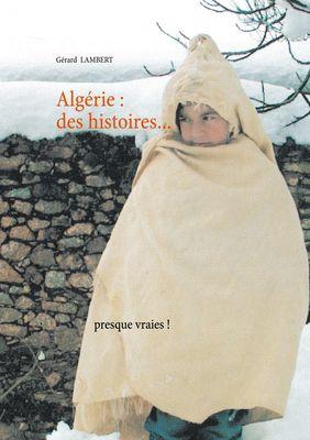 Algérie : des histoires presque vraies!