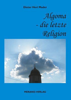 Algoma - die letzte Religion