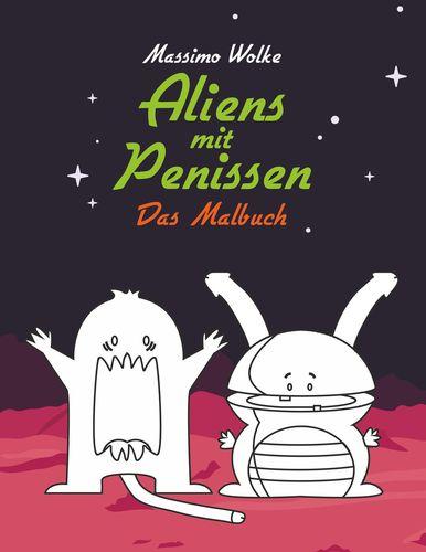 Aliens mit Penissen - Das Malbuch