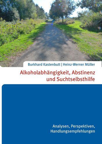 Alkoholabhängigkeit, Abstinenz und Suchtselbsthilfe