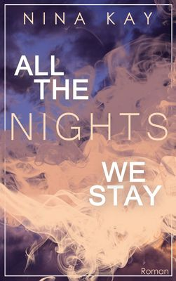 All The Nights We Stay