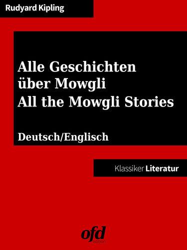 Alle Geschichten über Mowgli - All the Mowgli Stories