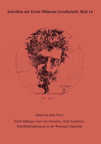 Allein mit dem Wort: Erich Mühsam, Carl von Ossietzky, Kurt Tucholsky