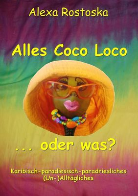 Alles Coco loco ...oder was?