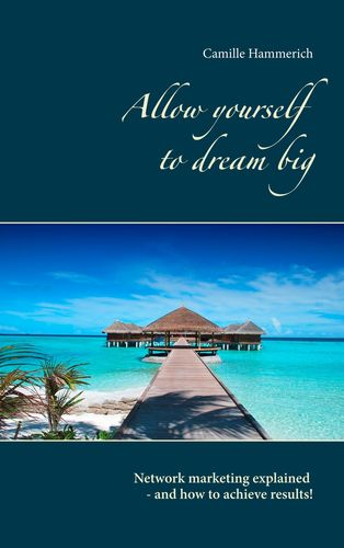 Allow yourself to dream big!