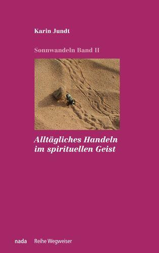 Alltägliches Handeln im spirituellen Geist