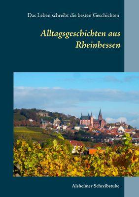 Alltagsgeschichten aus Rheinhessen