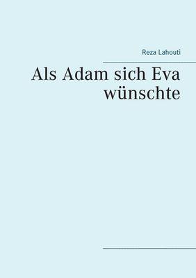 Als Adam sich Eva wünschte