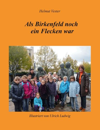 Als Birkenfeld noch ein Flecken war