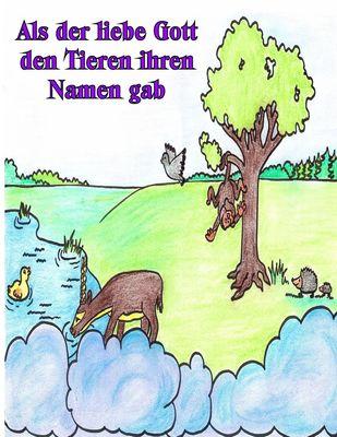 Als der liebe Gott den Tieren ihren Namen gab