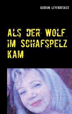 Als der Wolf im Schafspelz kam