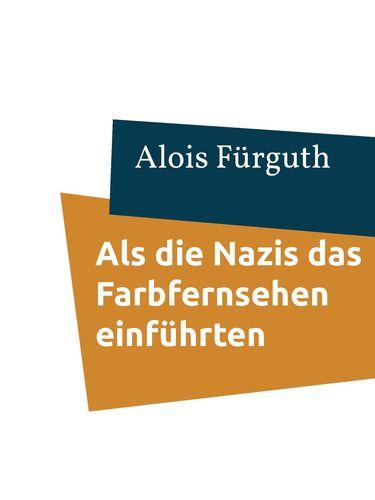 Als die Nazis das Farbfernsehen einführten