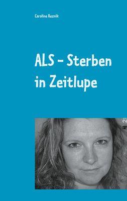ALS - Sterben in Zeitlupe
