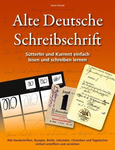 Alte Deutsche Schreibschrift - Sütterlin und Kurrent einfach lesen und schreiben lernen