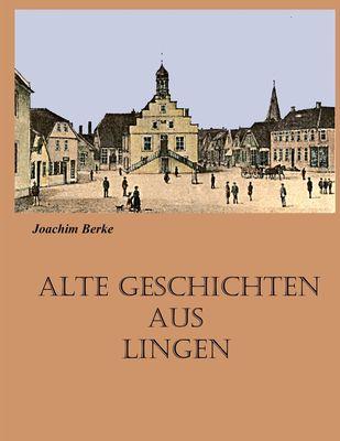 Alte Geschichten aus Lingen