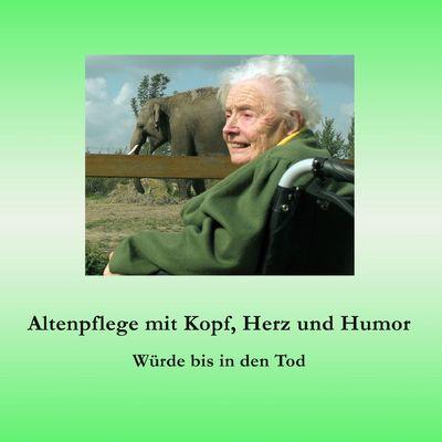 Altenpflege mit Kopf, Herz und Humor