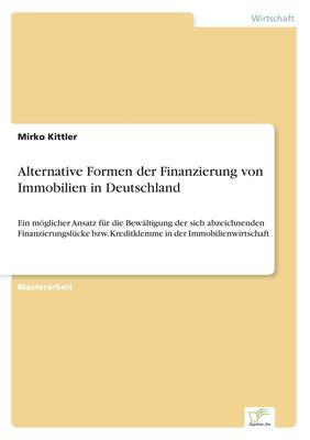 Alternative Formen der Finanzierung von Immobilien in Deutschland