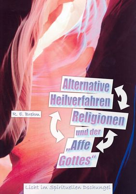 """Alternative Heilverfahren, Religionen und der """"Affe Gottes"""""""