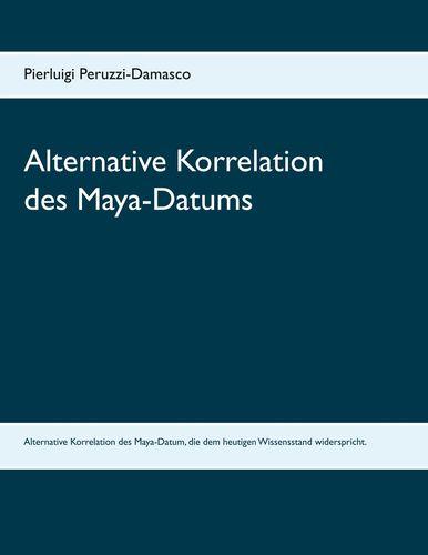 Alternative Korrelation des Maya-Datums