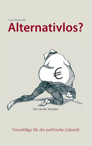 Alternativlos?