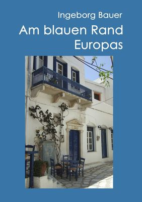 Am blauen Rand Europas