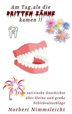 Am Tag, als die dritten Zähne kamen !!