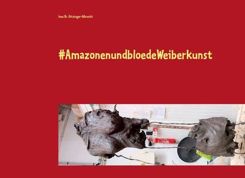 #AmazonenundbloedeWeiberkunst