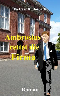 Ambrosius rettet die Firma