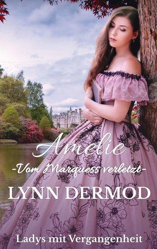 Amelie - Vom Marquess verletzt -