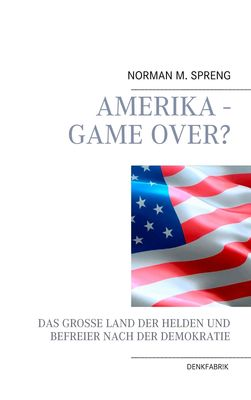 Amerika - Game Over?