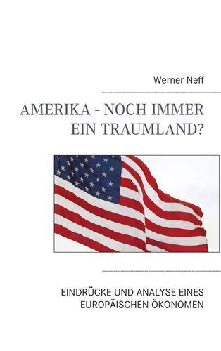 Amerika - Noch immer ein Traumland?