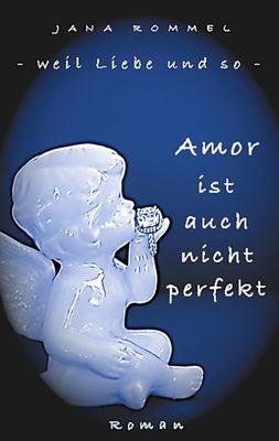 Amor ist auch nicht perfekt
