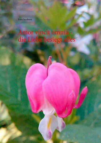 Amor vincit omnia - die Liebe besiegt alles