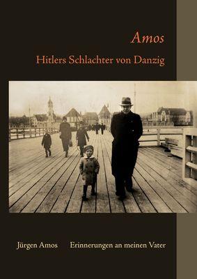 Amos - Hitlers Schlachter von Danzig