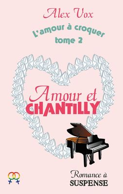 Amour et Chantilly