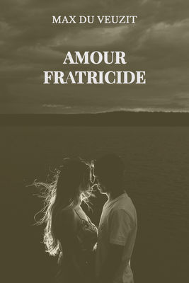 Amour fratricide