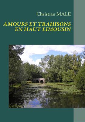 AMOURS ET TRAHISONS EN HAUT LIMOUSIN